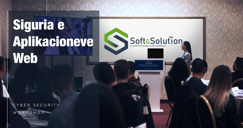 Soft Solution, Siguria,workshopin,Cyber,Siguria e Aplikacioneve Web,Cyber Security