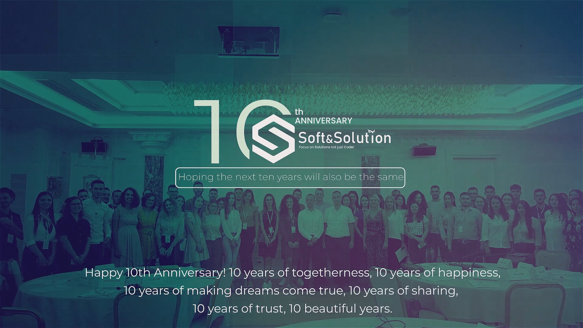 10 Years Soft & Solution! Happy company anniversary! Let us always remember that teamwork makes the dream work come true!